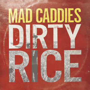 The Mad Caddies - Dirty Rice