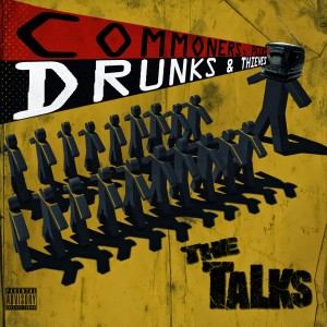 The Talks - Commoners, Peers, Drunks and Thieves