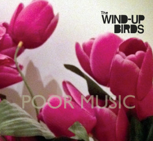 The Wind Up Birds Poor Music